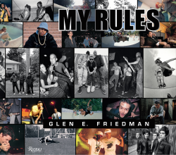 """My Rules,"" the 2014 photography collection by Glen E. Friedman"